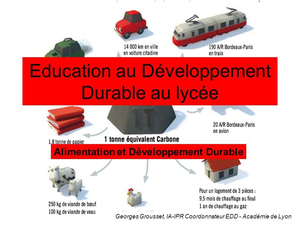 Alimentation et Développement Durable Education au Développement Durable au lycée Georges Grousset, IA-IPR Coordonnateur EDD - Académie de Lyon