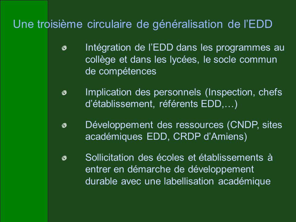 Une troisième circulaire de généralisation de lEDD Intégration de lEDD dans les programmes au collège et dans les lycées, le socle commun de compétenc