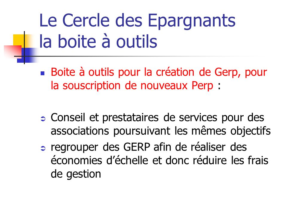 Le Cercle des Epargnants la boite à outils Boite à outils pour la création de Gerp, pour la souscription de nouveaux Perp : Conseil et prestataires de