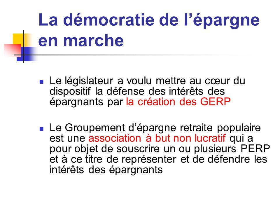 La démocratie de lépargne en marche Le législateur a voulu mettre au cœur du dispositif la défense des intérêts des épargnants par la création des GER