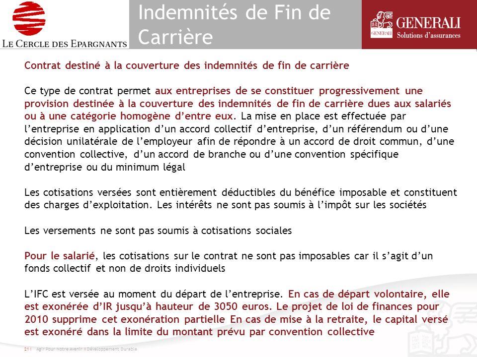 Indemnités de Fin de Carrière Contrat destiné à la couverture des indemnités de fin de carrière Ce type de contrat permet aux entreprises de se consti