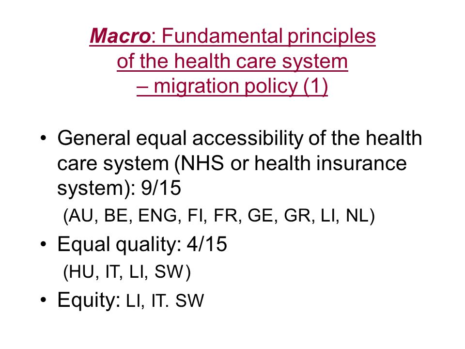 Macro: Fundamental principles of the health care system – migration policy (1) General equal accessibility of the health care system (NHS or health in