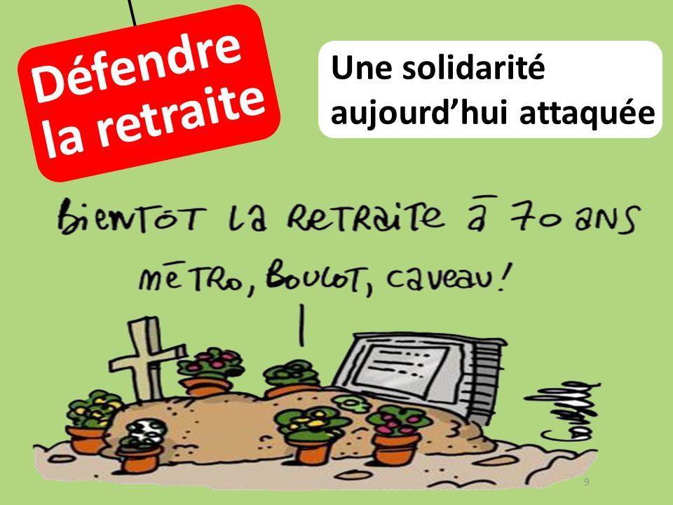Défendre la retraite Une solidarité aujourdhui attaquée 9