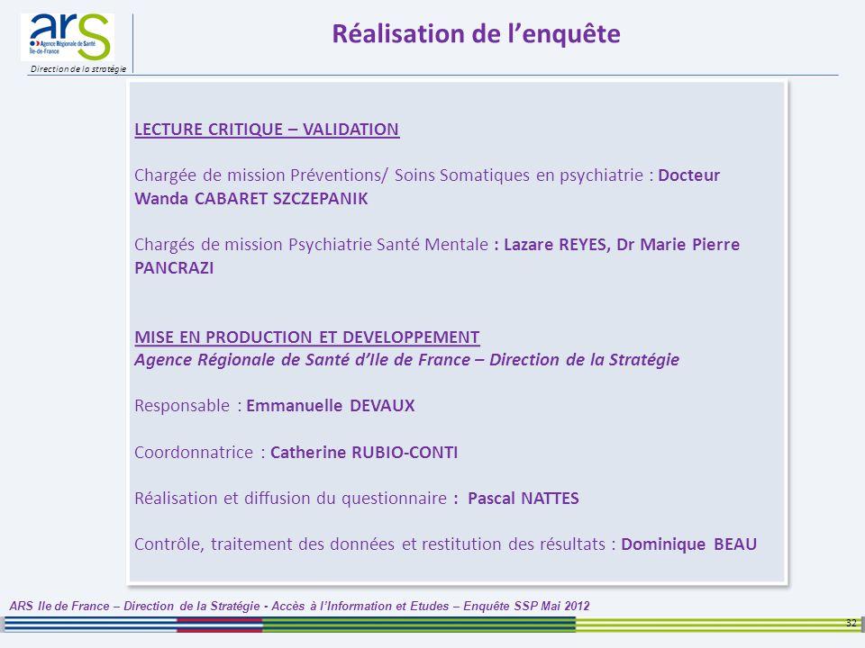 Direction de la stratégie Réalisation de lenquête 32 ARS Ile de France – Direction de la Stratégie - Accès à lInformation et Etudes – Enquête SSP Mai