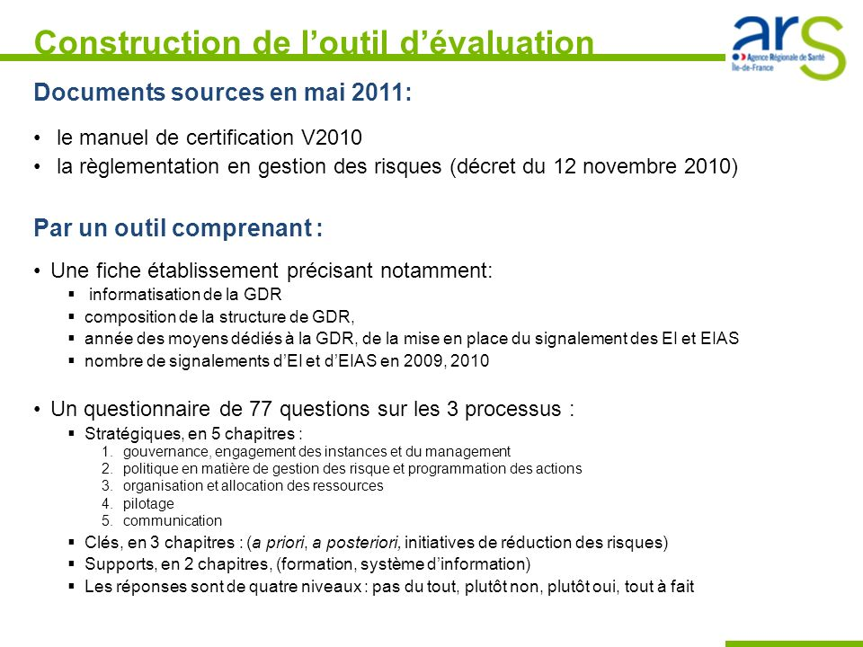 Construction de loutil dévaluation Documents sources en mai 2011: le manuel de certification V2010 la règlementation en gestion des risques (décret du