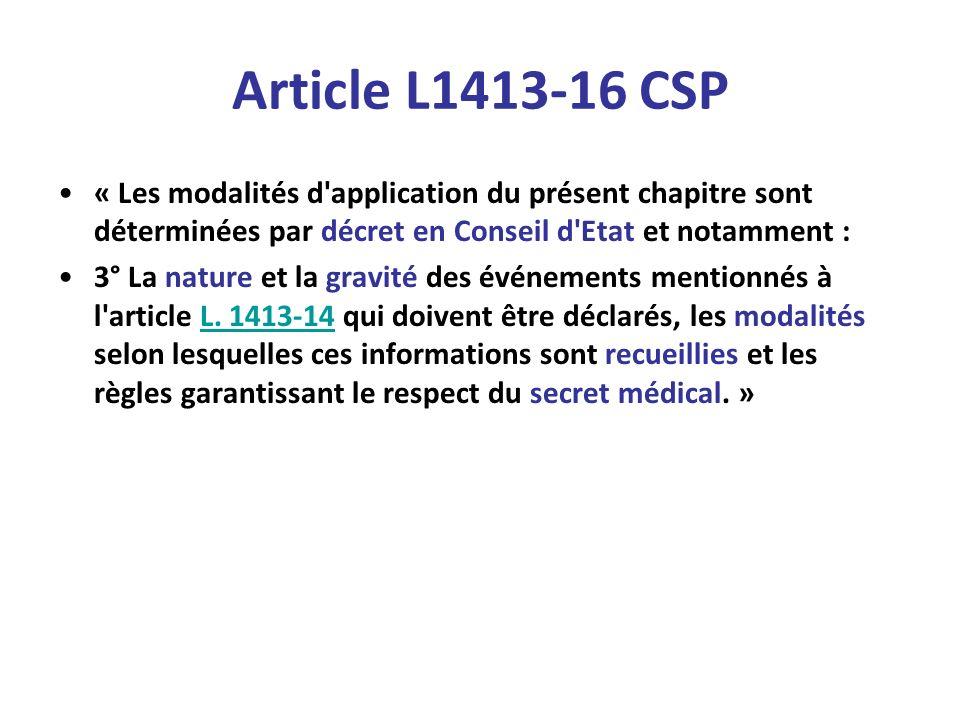 Article L1413-16 CSP « Les modalités d'application du présent chapitre sont déterminées par décret en Conseil d'Etat et notamment : 3° La nature et la