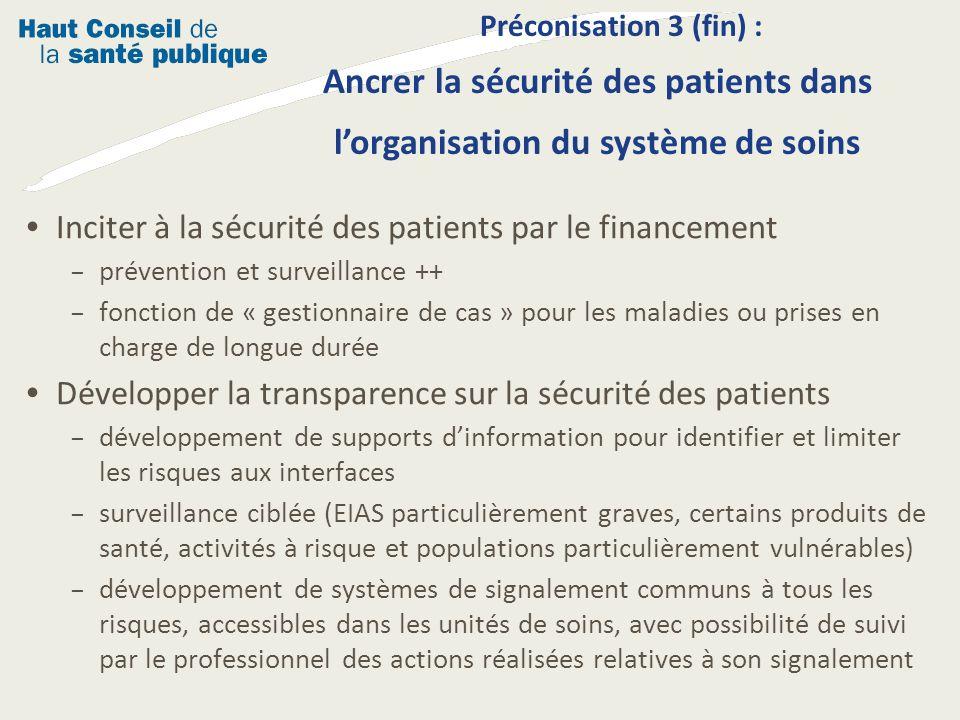 Inciter à la sécurité des patients par le financement – prévention et surveillance ++ – fonction de « gestionnaire de cas » pour les maladies ou prise