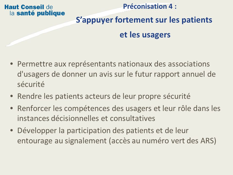 Permettre aux représentants nationaux des associations d'usagers de donner un avis sur le futur rapport annuel de sécurité Rendre les patients acteurs