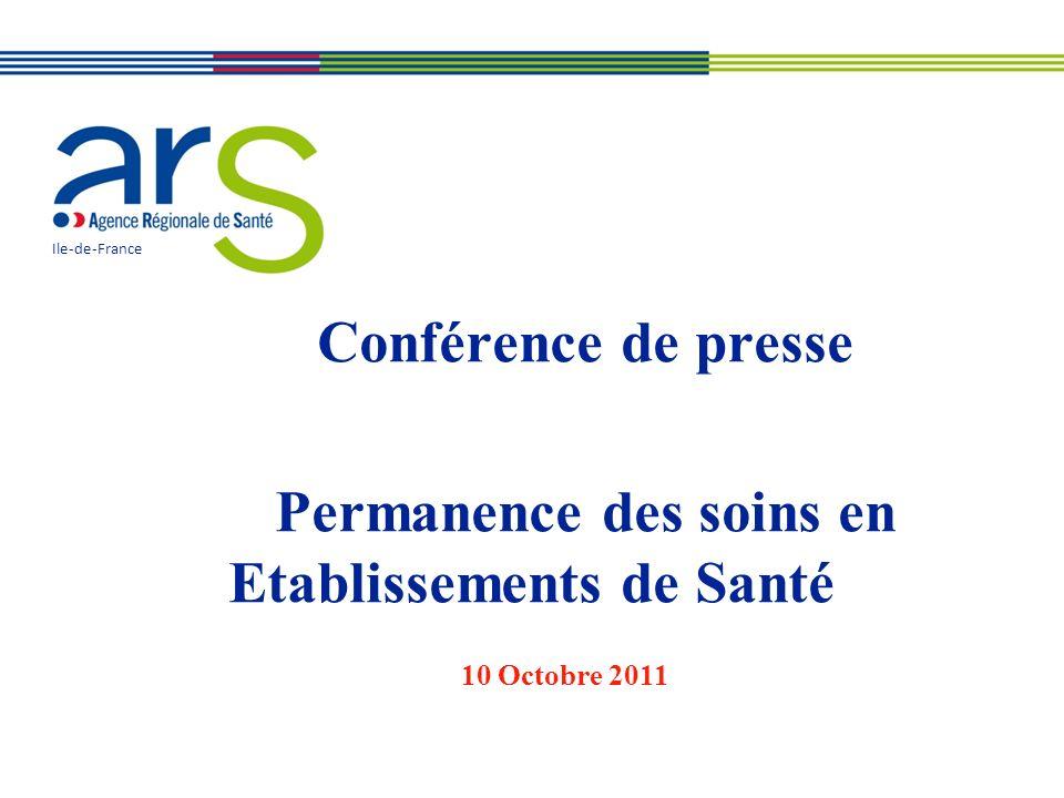 Conférence de presse Permanence des soins en Etablissements de Santé Ile-de-France 10 Octobre 2011