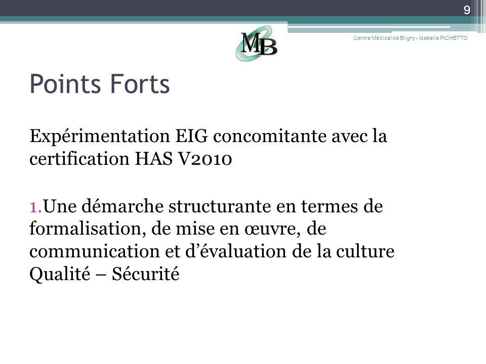 Points Forts Expérimentation EIG concomitante avec la certification HAS V2010 1.Une démarche structurante en termes de formalisation, de mise en œuvre
