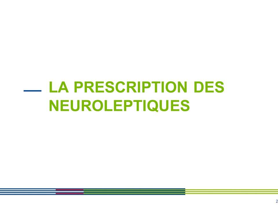 2 LA PRESCRIPTION DES NEUROLEPTIQUES