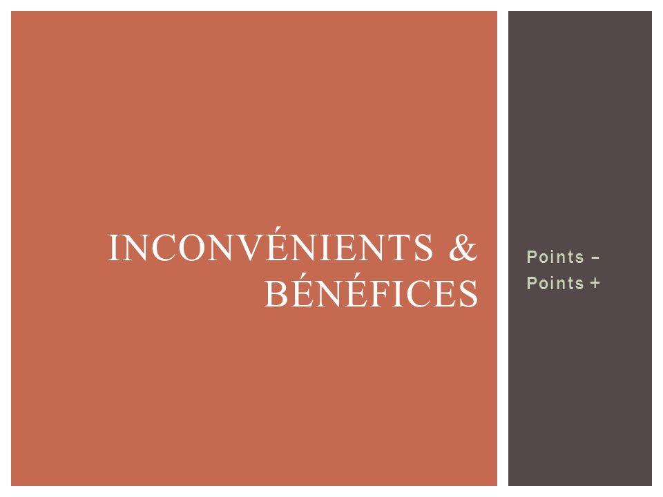 Points – Points + INCONVÉNIENTS & BÉNÉFICES