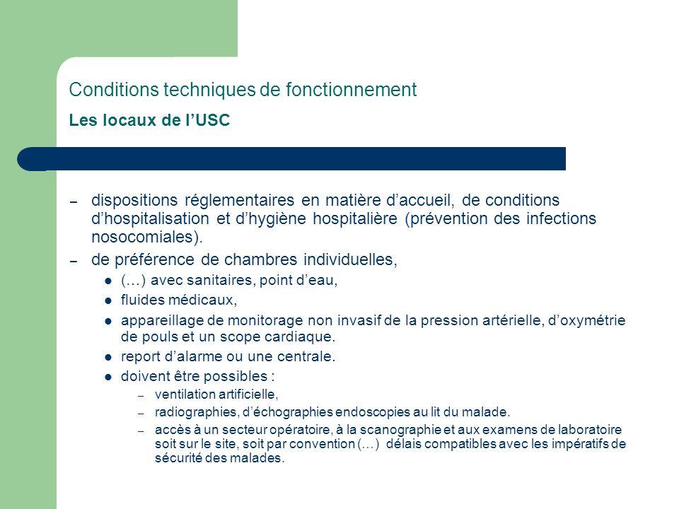 Conditions techniques de fonctionnement Les locaux de lUSC – dispositions réglementaires en matière daccueil, de conditions dhospitalisation et dhygiè