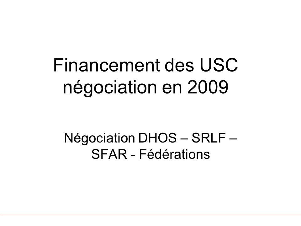 Financement des USC négociation en 2009 Négociation DHOS – SRLF – SFAR - Fédérations