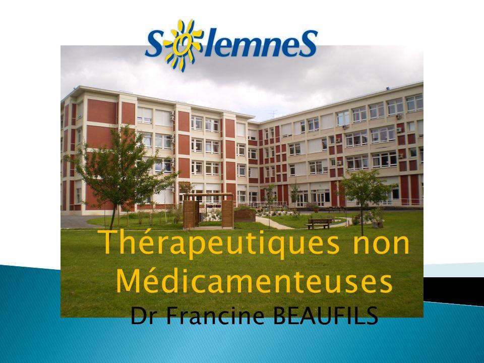 Thérapeutiques non Médicamenteuses Dr Francine BEAUFILS