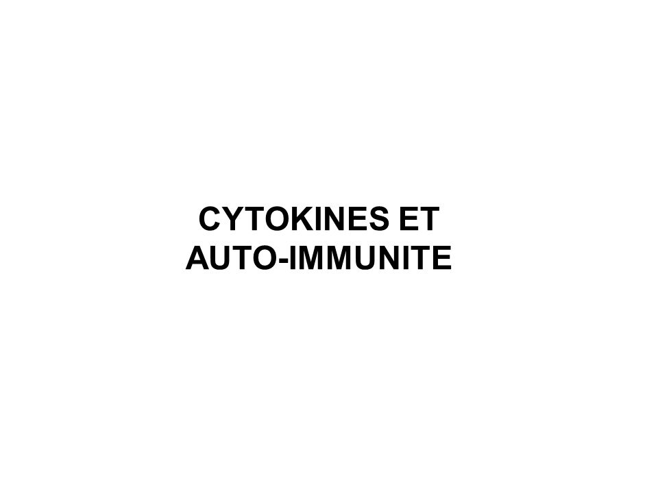 CYTOKINES ET AUTO-IMMUNITE
