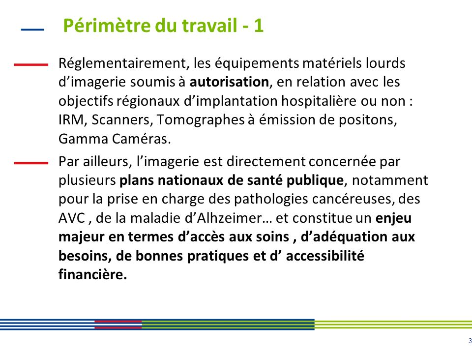 3 Périmètre du travail - 1 Réglementairement, les équipements matériels lourds dimagerie soumis à autorisation, en relation avec les objectifs régiona