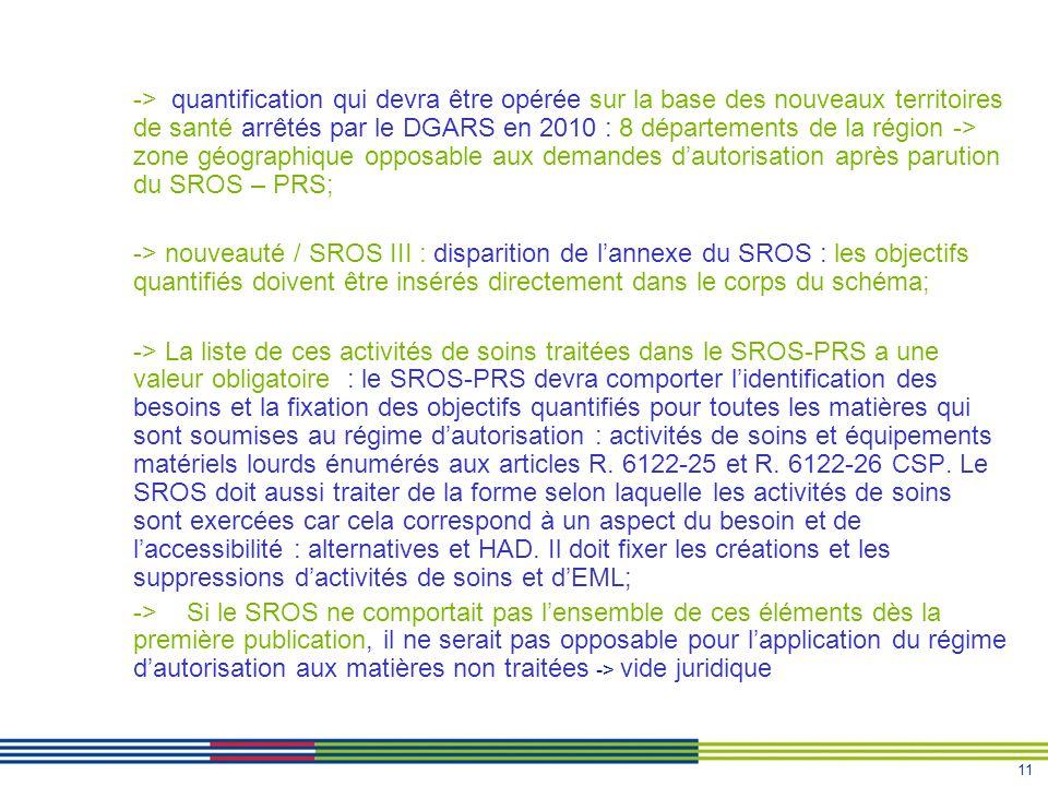 11 -> quantification qui devra être opérée sur la base des nouveaux territoires de santé arrêtés par le DGARS en 2010 : 8 départements de la région ->