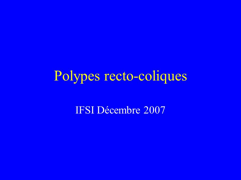 Autres polypes Polypes inflammatoire (RCH et Maladie de Crohn) Polypes hyperplasiques : n est pas une lésion précancéreuse Polypes juvéniles : idem