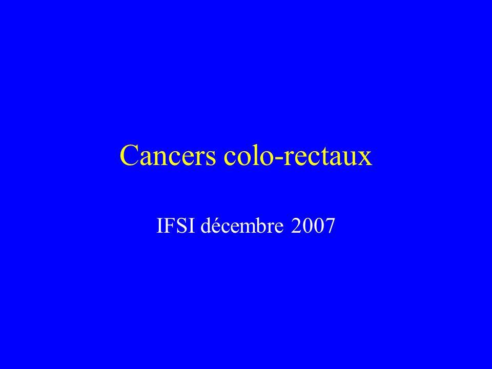 Cancers colo-rectaux IFSI décembre 2007