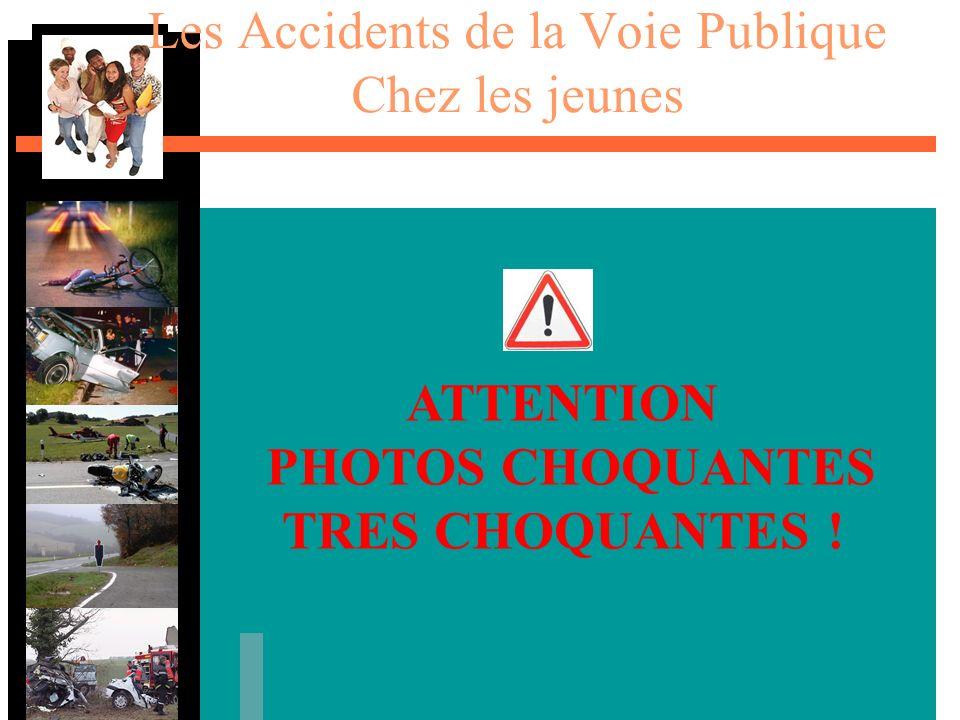 Les Accidents de la Voie Publique Chez les jeunes ATTENTION PHOTOS CHOQUANTES TRES CHOQUANTES !