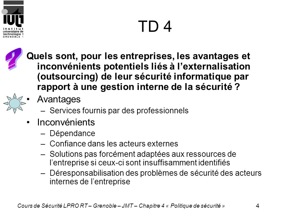 5 Cours de Sécurité LPRO RT – Grenoble – JMT – Chapitre 4 « Politique de sécurité » TD 5 Quelles sont les principales limites de la norme ISO 17799 pour la réalisation de la sécurité .
