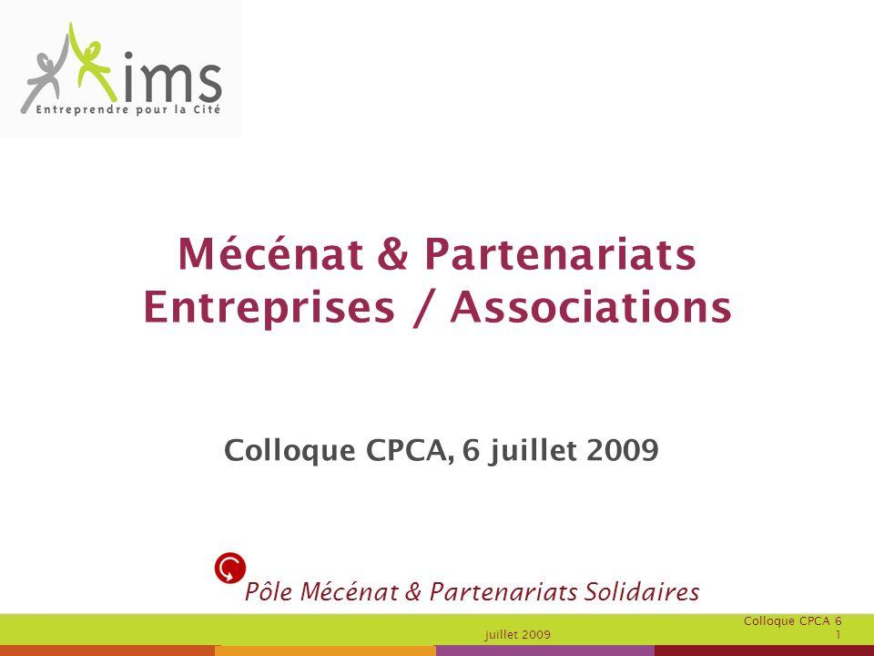 Colloque CPCA 6 juillet 2009 1 Mécénat & Partenariats Entreprises / Associations Colloque CPCA, 6 juillet 2009 Pôle Mécénat & Partenariats Solidaires