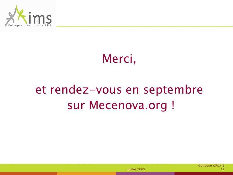 Colloque CPCA 6 juillet 2009 12 Merci, et rendez-vous en septembre sur Mecenova.org !