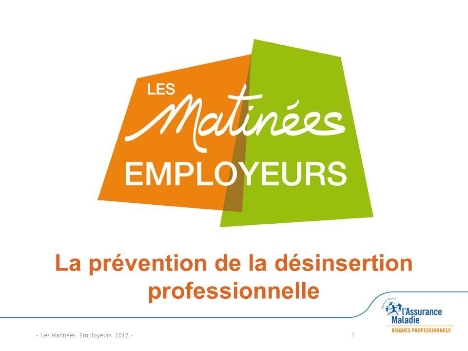 La prévention de la désinsertion professionnelle - Les Matinées Employeurs 2012 -1