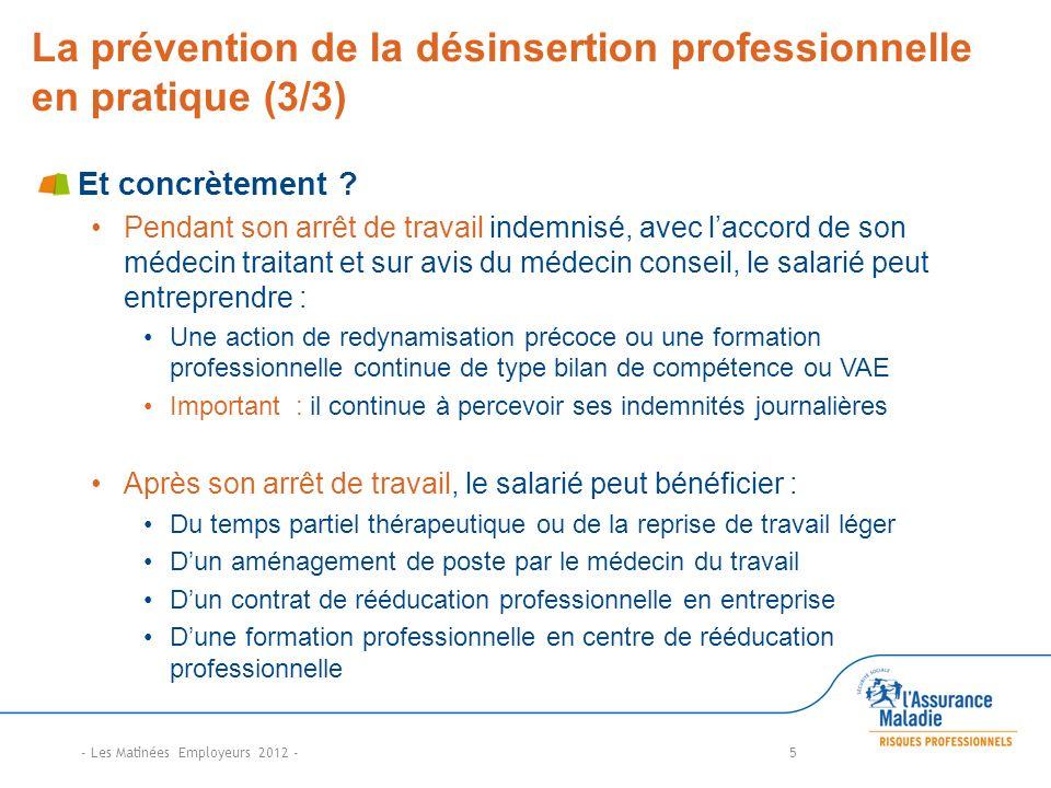 La prévention de la désinsertion professionnelle en pratique (3/3) Et concrètement ? Pendant son arrêt de travail indemnisé, avec laccord de son médec