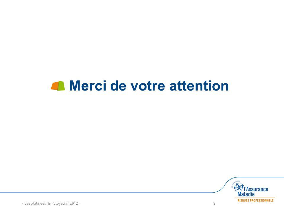 Merci de votre attention - Les Matinées Employeurs 2012 -8