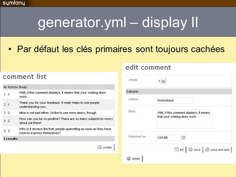 generator.yml – display II Par défaut les clés primaires sont toujours cachées