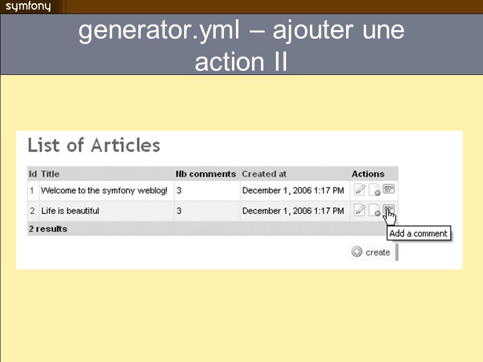 generator.yml – ajouter une action II