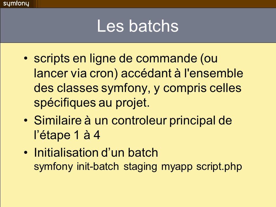 Les batchs scripts en ligne de commande (ou lancer via cron) accédant à l'ensemble des classes symfony, y compris celles spécifiques au projet. Simila