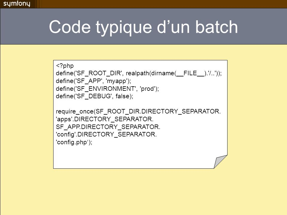 La chaîne de filtres par défaut myapp/config/filters.yml rendering: ~ web_debug: ~ security: ~ # Generally, you will want to insert your own filters here cache: ~ common: ~ flash: ~ execution: ~
