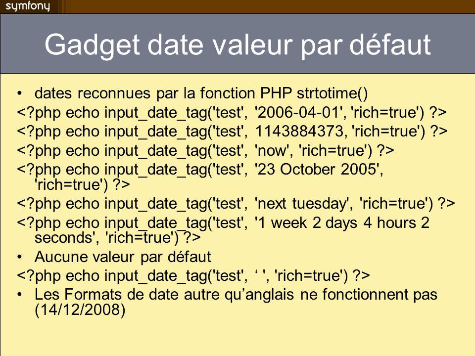 Gadget date valeur par défaut dates reconnues par la fonction PHP strtotime() Aucune valeur par défaut Les Formats de date autre quanglais ne fonction