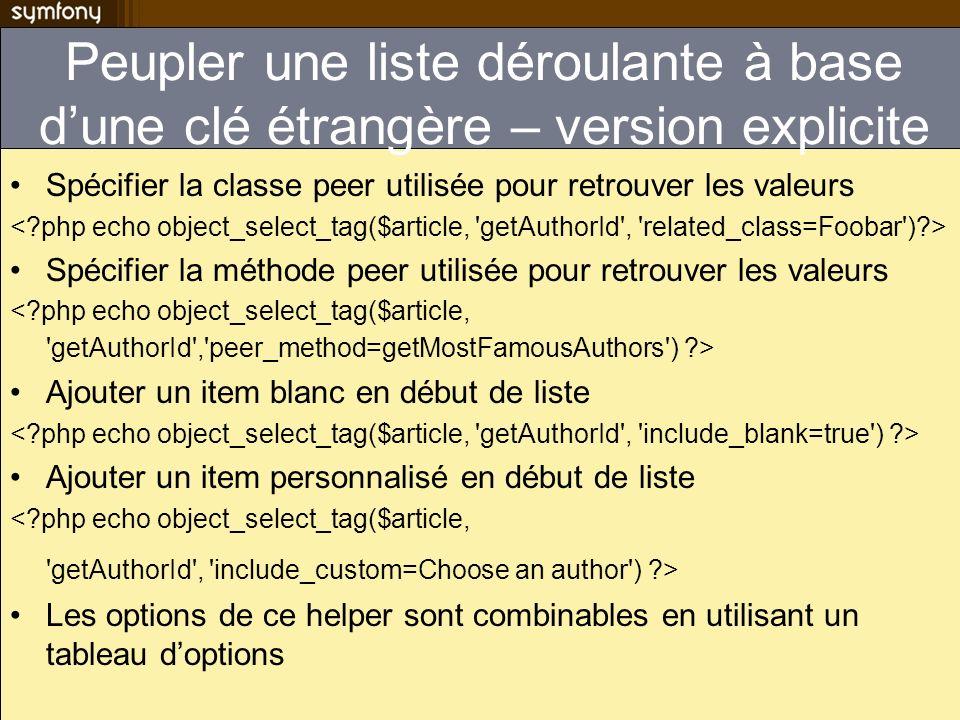 Peupler une liste déroulante à base dune clé étrangère – version explicite Spécifier la classe peer utilisée pour retrouver les valeurs Spécifier la m