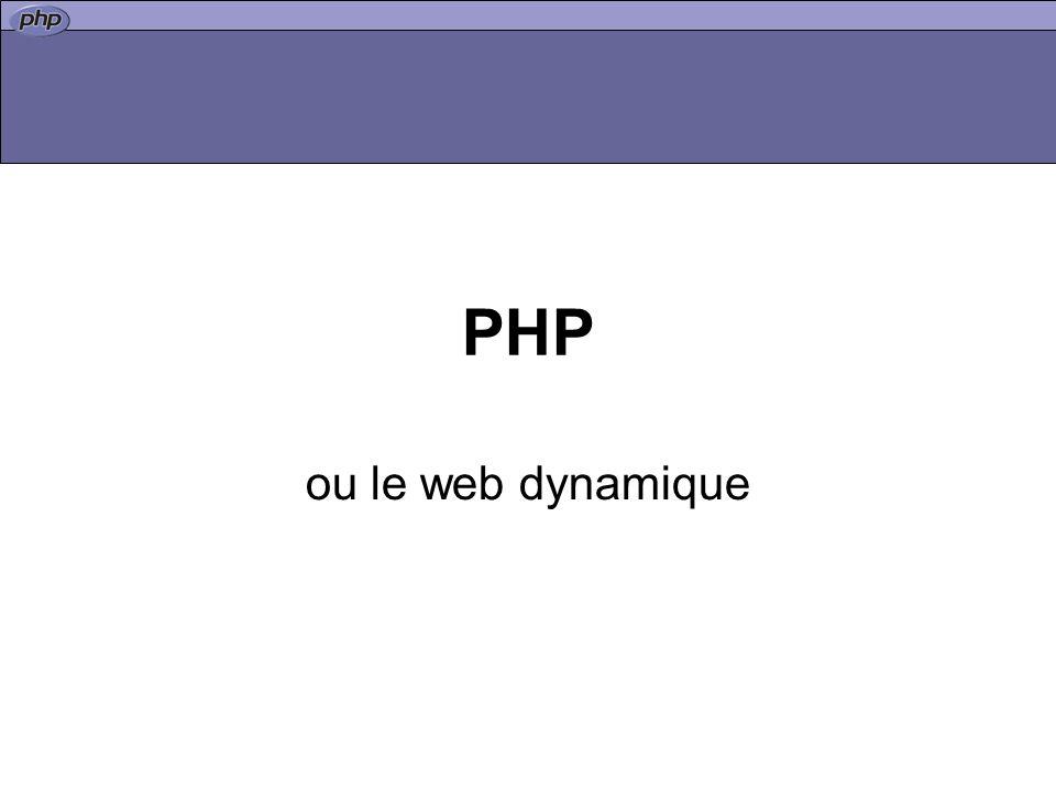 PHP ou le web dynamique