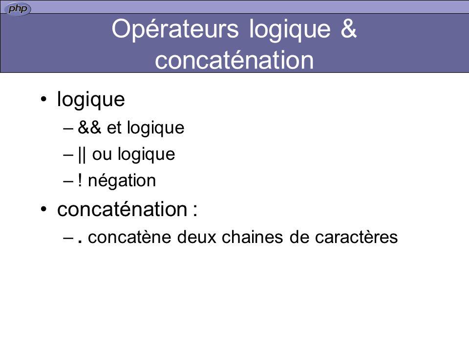 Opérateurs logique & concaténation logique –&& et logique –|| ou logique –.