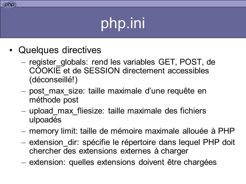 Les types Boolean : Booléen Integer : Entier Réel : Double String : Chaîne de caractères Array : Tableau Object : Objet Tester le type dune variable –gettype($var); Typer explicitement –settype($var, type );