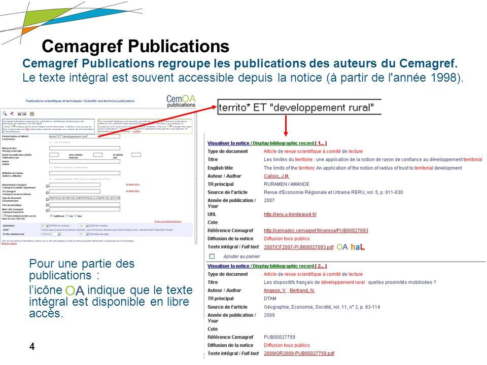 4 Journée des nouveaux arrivants – 6 avril 2011 Cemagref Publications Cemagref Publications regroupe les publications des auteurs du Cemagref. Le text