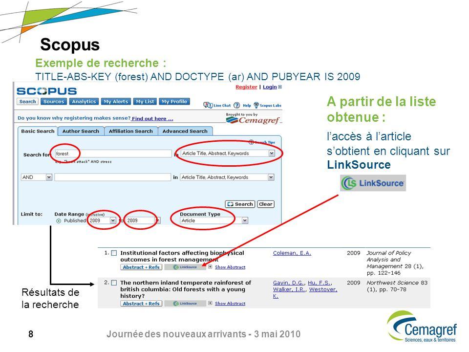 9 Journée des nouveaux arrivants - 3 mai 2010 Web of Science Exemple de recherche : Topic=(forest) AND Document Type=(Article) AND Year Published=(2009) Accès au texte intégral avec le bouton Linksource Résultats de la recherche