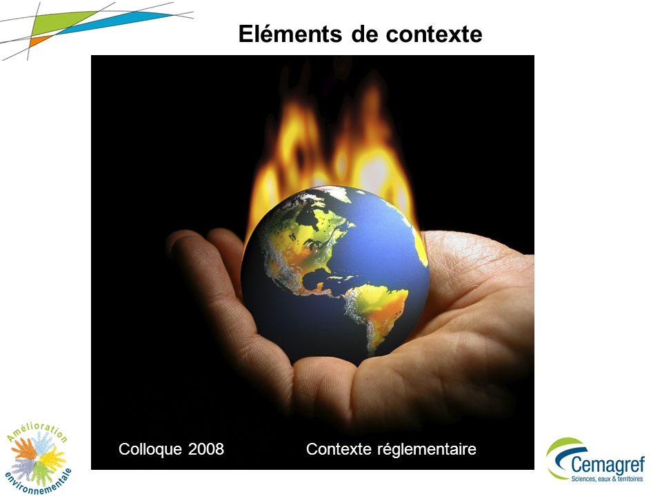 2 Eléments de contexte Colloque 2008Contexte réglementaire