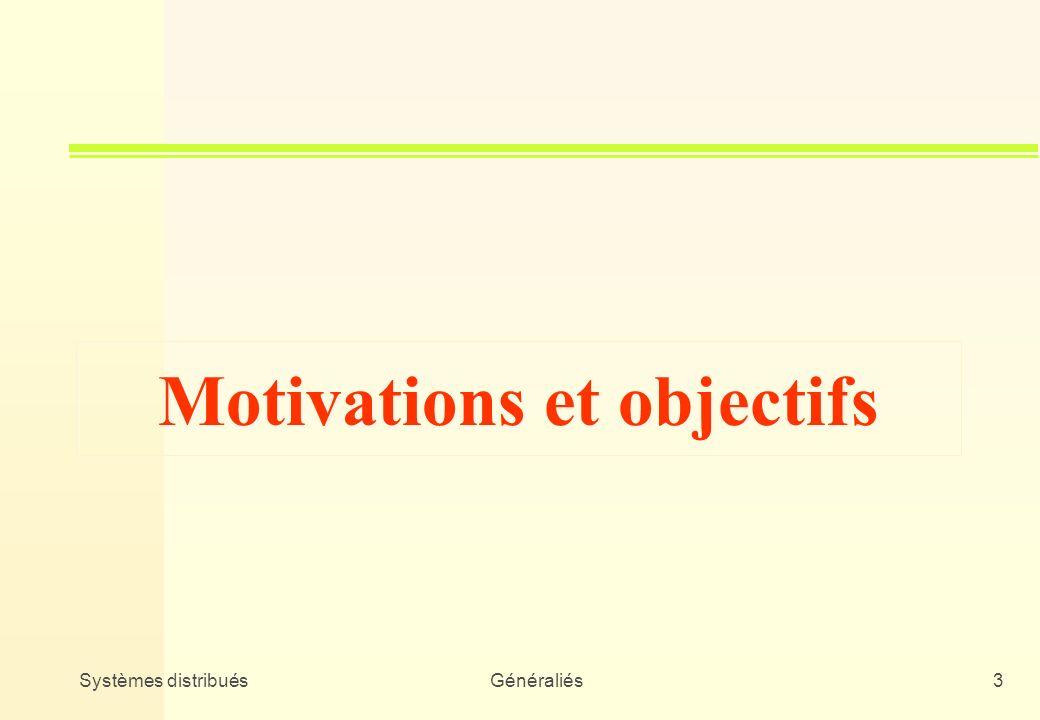Systèmes distribuésGénéraliés3 Motivations et objectifs