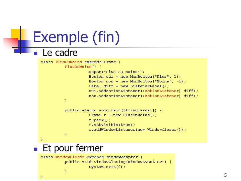 DESS ISIDIS - 2003/200436 JTabbedPane : exemple (4) Les actions des boutons La classe SwingConstants contient les constantes de placement public void actionPerformed(ActionEvent e) { String lib = ((JButton) e.getSource()).getActionCommand(); if (lib.equals(boutonNames[0])) { tabbedPane.setTabPlacement(SwingConstants.TOP); layoutson.play(); } else if (lib.equals(boutonNames[1])) { tabbedPane.setTabPlacement(SwingConstants.BOTTOM); layoutson.play(); } else if (lib.equals(boutonNames[2])) { tabbedPane.setTabPlacement(SwingConstants.LEFT); layoutson.play(); } else if (lib.equals(boutonNames[3])) { tabbedPane.setTabPlacement(SwingConstants.RIGHT); layoutson.play(); } else if (lib.equals(boutonNames[4])) createTab(); else if(lib.equals(boutonNames[5])) killTab(); }
