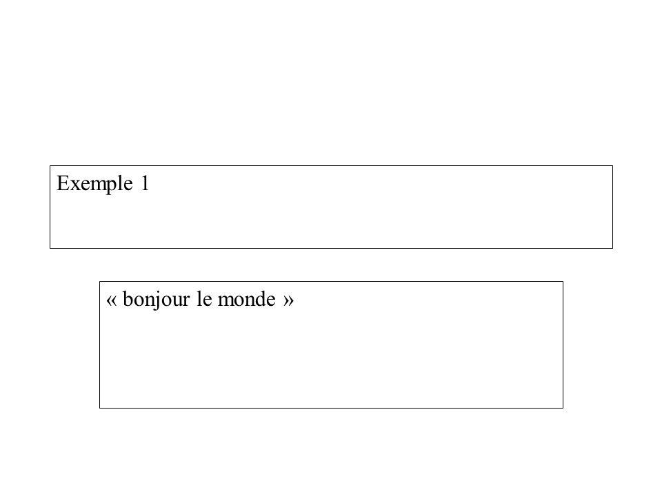 Exemple 1 « bonjour le monde »
