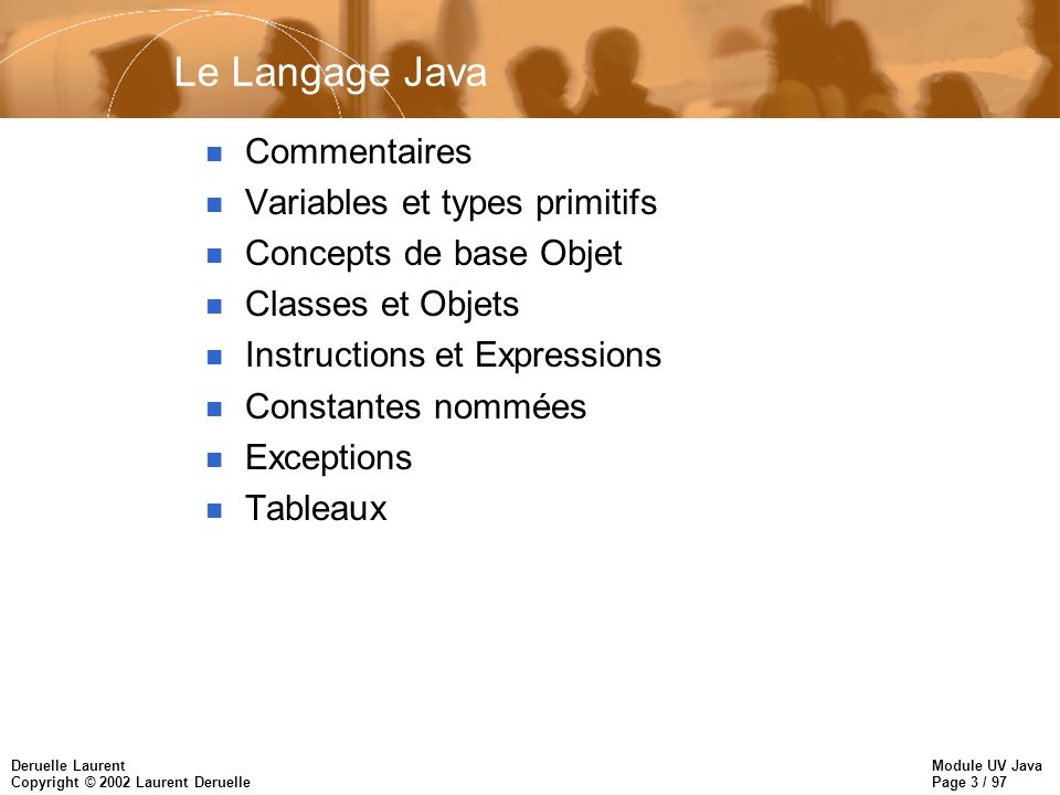 Module UV Java Page 54 / 97 Deruelle Laurent Copyright © 2002 Laurent Deruelle Les Exceptions n Lobjet exception –généralement dérivé de la classe Exception, qui propose un champs String pour décrire lerreur –toutes les exceptions étendent la classe Throwable, qui est la super classe de Exception n Gestion de lException –séquence try-catch-finally –finally - code exécuté du chemin normal dexécution ou du chemin dexception => synchronisation, nettoyage avant fermeture, etc..