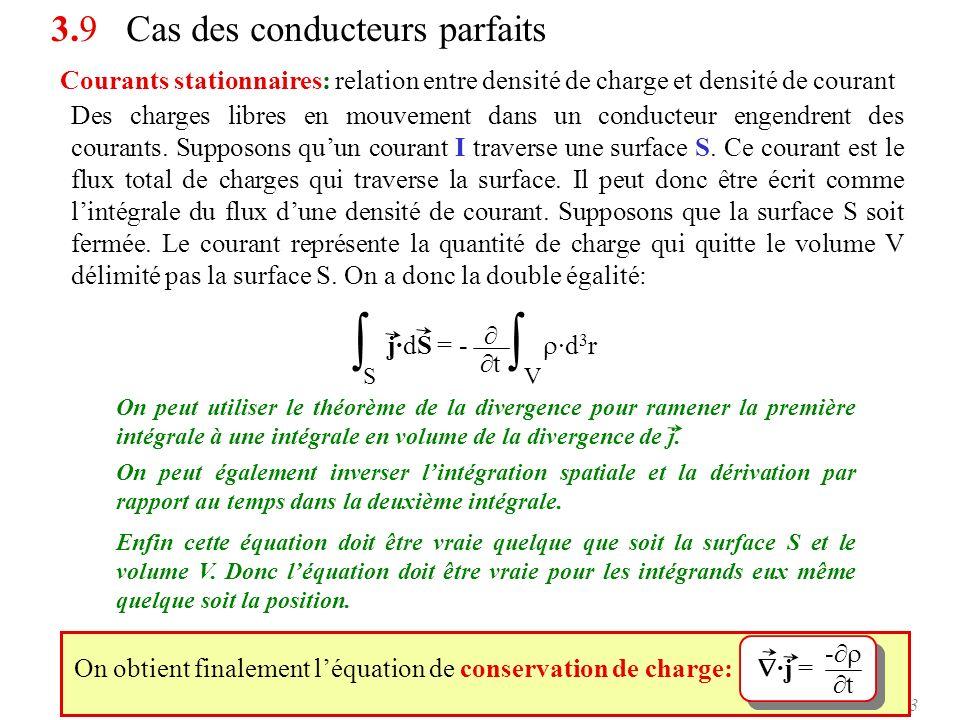 Electromagnétisme - L2 PCGI - Université Rennes 1 - 200553 3.9 Cas des conducteurs parfaits Courants stationnaires: relation entre densité de charge e