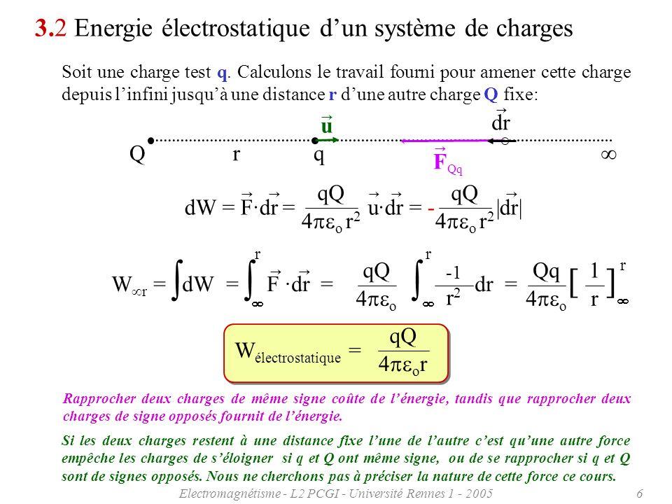 Electromagnétisme - L2 PCGI - Université Rennes 1 - 20056 Q 3.2 Energie électrostatique dun système de charges Soit une charge test q. Calculons le tr