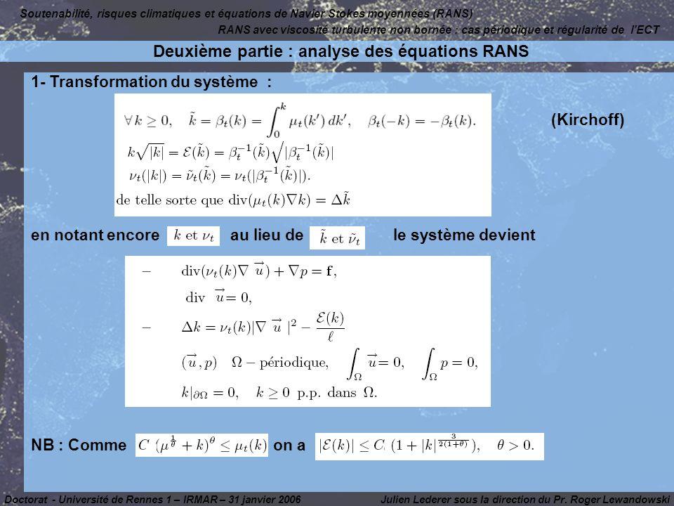 1- Transformation du système : (Kirchoff) en notant encore au lieu de le système devient NB : Comme on a Julien Lederer sous la direction du Pr. Roger